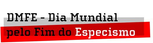 dia mundial pelo fim do especismo